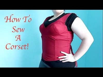 How To Make A Corset!!!