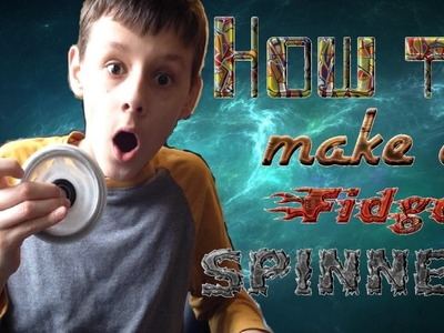 How to make a Fidget Spinner!! Spins for 2 minutes!
