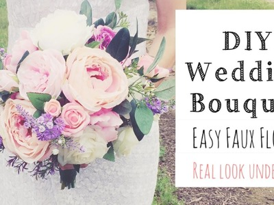HOW To MAKE A WEDDING BOUQUET   DIY Real Look Faux Floral Bouquet