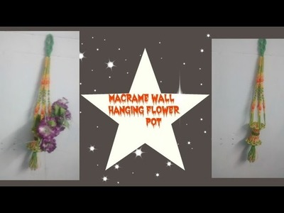 How to make macrame wall hanging  flower pot in hindi