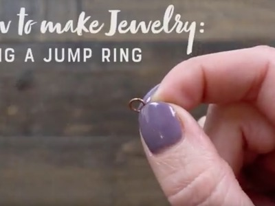 How to Make Wire Jewelry: Using A Jump Ring
