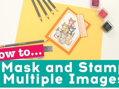 How To Mask and Stamp Multiple Images (Creative Stamping Technique)