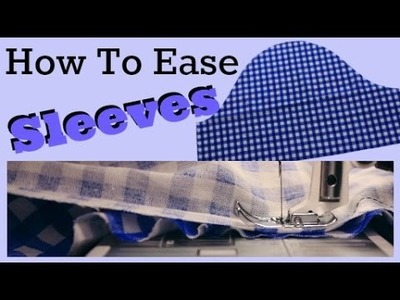 How to Sew a Set-In Sleeve - 2 ways | How to Ease a Sleeve