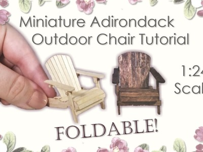 Miniature Adirondack Outdoor Chair Tutorial (foldable!) | Dollhouse | How to Make 1:24 Scale DIY