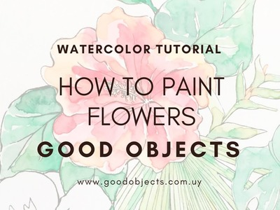 Watercolor Tutorial : How to paint flowers