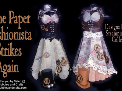 3D Steampunk Paper Dress Tutorial  by Valeri @ J&S Hobbies and Crafts