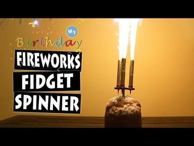 DIY FIREWORKS Hand Spinner Fidget Toy | Celebrating My Birthday