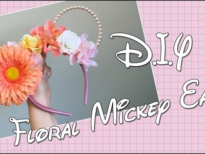 DIY Floral and Wire Mickey Mouse Ears !