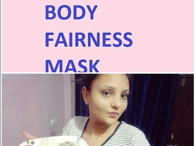 How to get fairer hands, legs and body at home best diy whitning body mask in hindi  remove sun tan