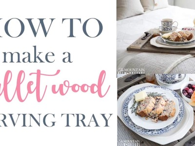 How to make a pallet wood serving tray-Farmhouse DIY