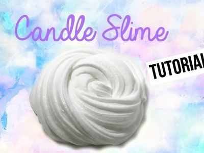 DIY CANDLE SLIME! (FLUFFY)