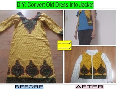 DIY: Convert Old Dress Into Jacket    Recycle Old Dress