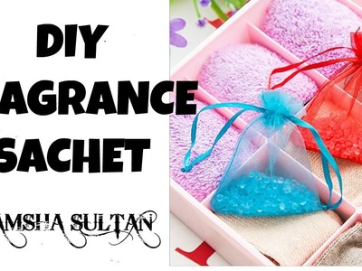 DIY Fragrance Sache for Cars, Almirah's & Bathrooms | Ramsha Sultan