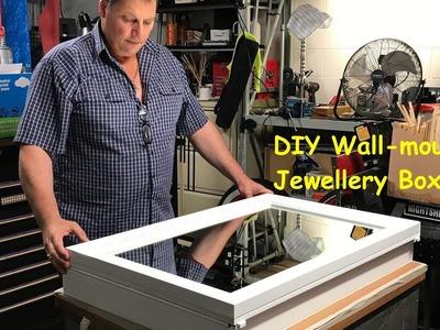 DIY - Handcrafting a Wall-mounted Jewellery Box