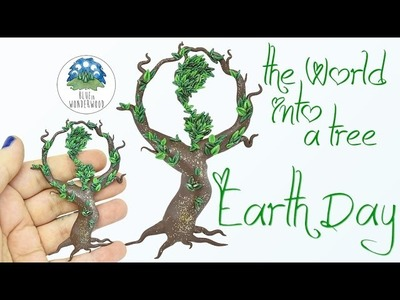 Happy Earth Day - The World into a Tree - Polymer Clay Tutorial - Blue in Wonderwood