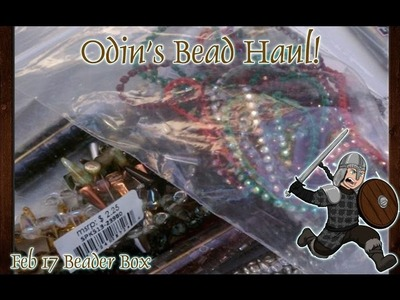 Opening the Beader Box Feb '17 - Odin's Bead Haul