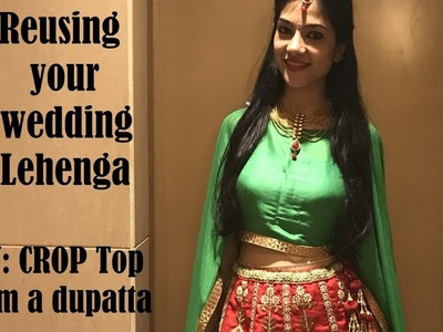 Reusing Your Wedding Lehenga | DIY Cape Style Crop Top | Refashion Clothes | Indian Youtuber