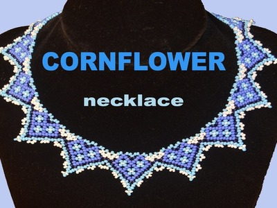 Beading Tutorial for the CORNFLOWER Necklace. Beading by Miroslava TV