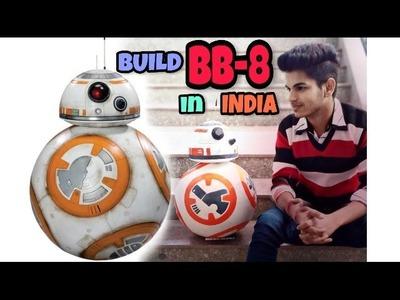 DIY Build BB-8 in India || Talkative and Android controlled || starwars ||  ball balancing robot