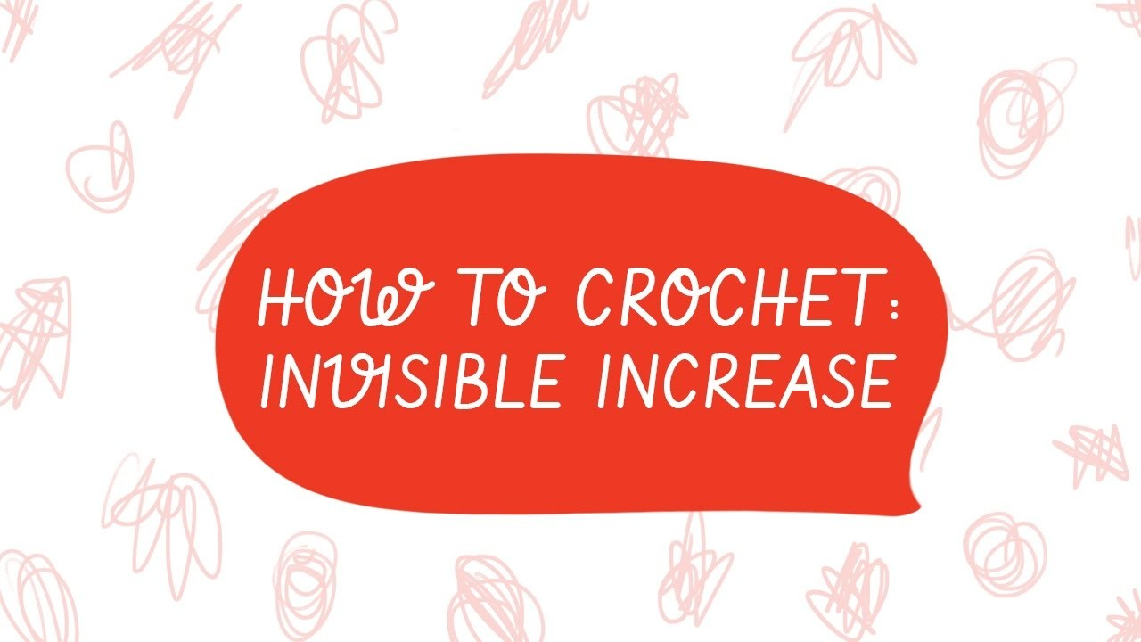 How to Crochet: The Invisible Increase, My Crafts and DIY ...