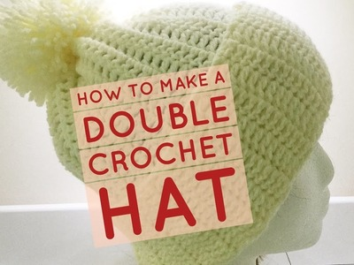 How to Make a Double Crochet Hat