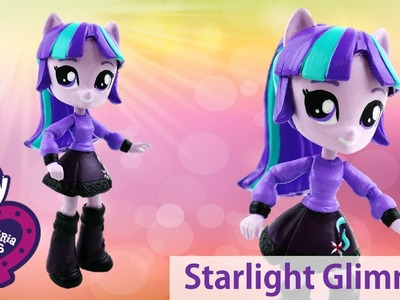 My Little Pony Starlight Glimmer Equestria Girls Minis Doll Custom Toy Tutorial | Evies Toy House