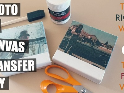 PHOTO TO CANVAS TRANSFER DIY: THE RIGHT WAY & THE FAIL WAY