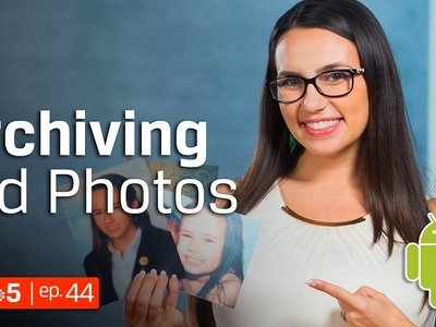 Photography Tips – Picture Scanner Apps for Android – Picture Archiving ???? DIY in 5 Ep 44
