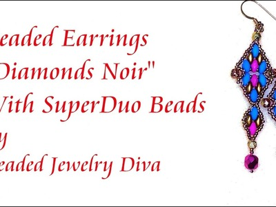 SuperDuo Beaded Earrings Diamonds Noir - Beaded Jewelry Tutorial