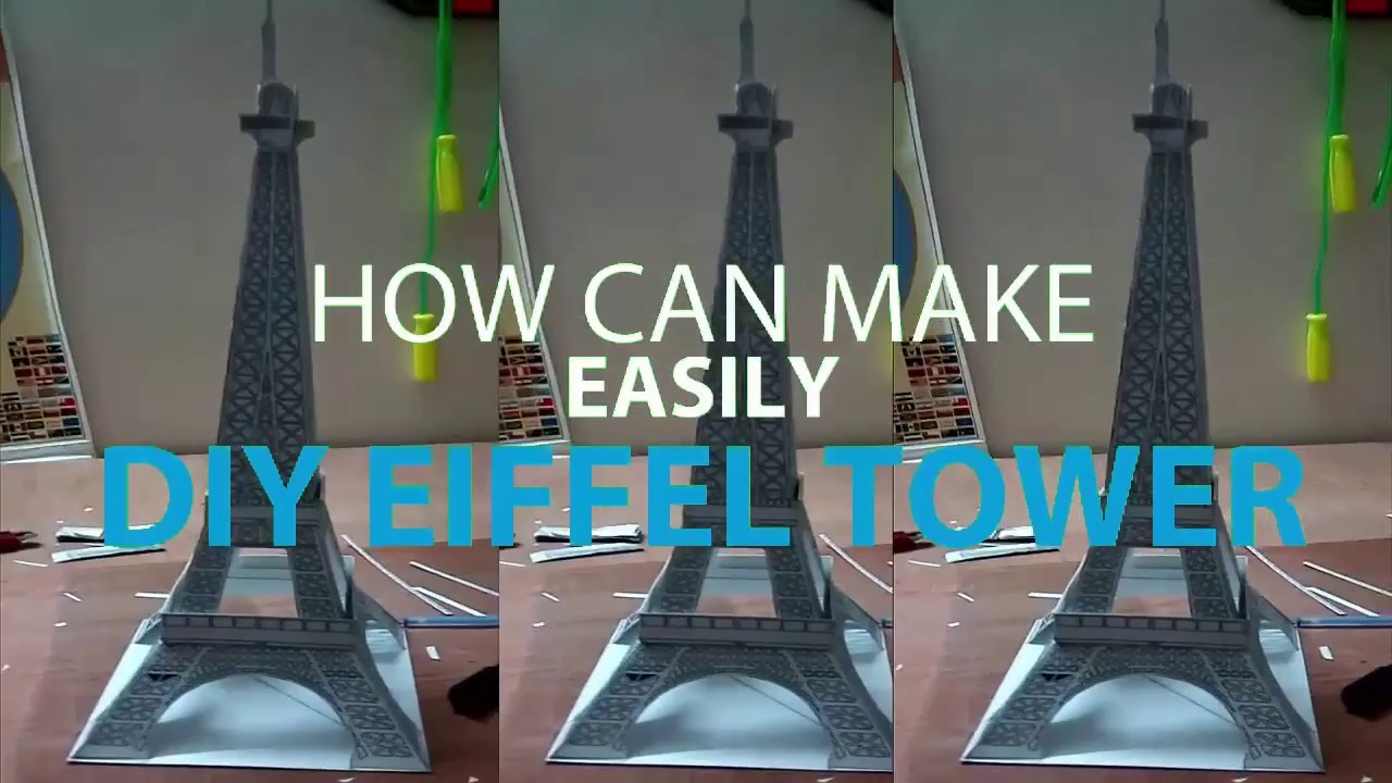 Eiffel Tower of Paris  How Can Make Easily Diy Eiffel Tower by Paper  Eiffel Tower