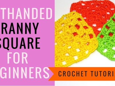 Lefthanded Crochet Tutorial: How To Crochet Granny Square For Beginners