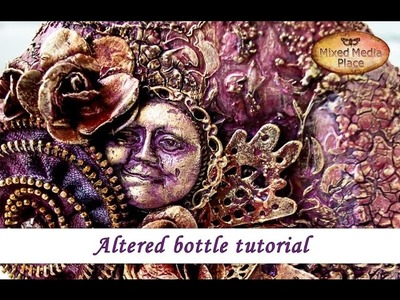 Altered bottle - mixed media tutorial by Ola Khomenok. Mixed Media Place DT