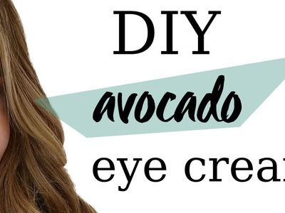 DIY Eye Cream To Fight Wrinkles | MODAMOB