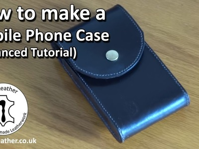 Make your own Leather Phone Case - Advanced Leatherwork Tutorial