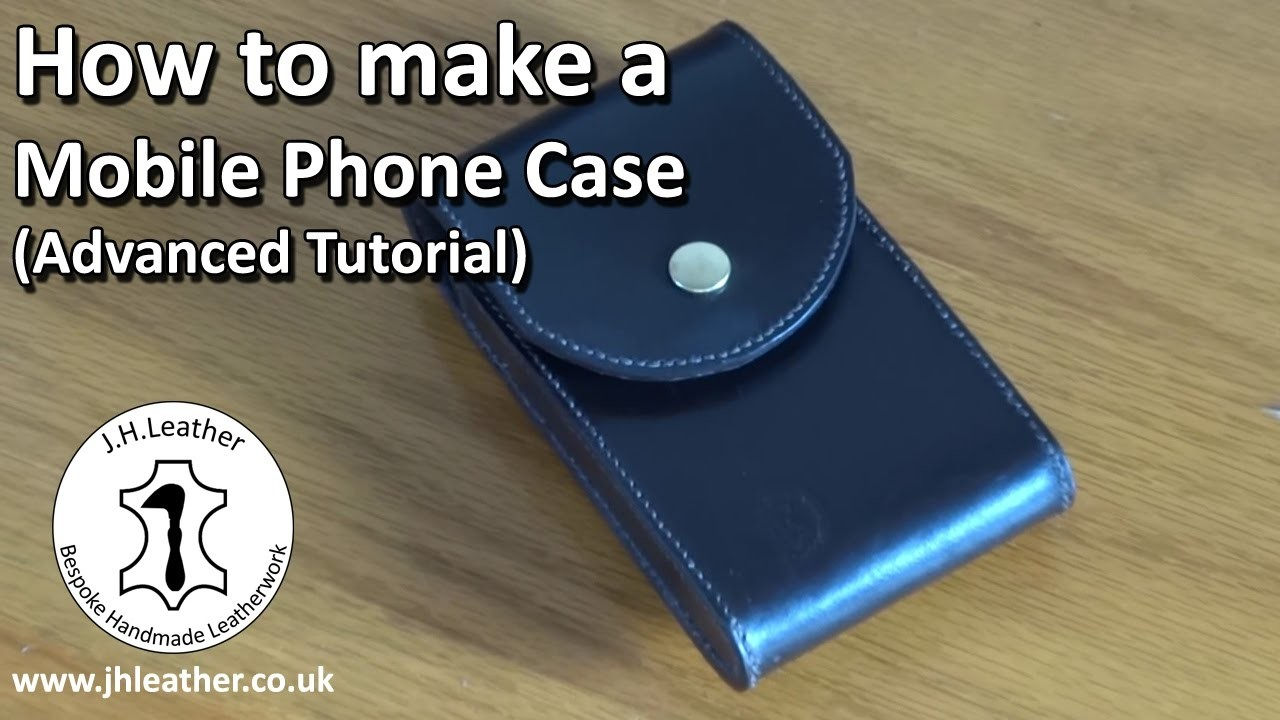 Make your own leather phone case advanced leatherwork for How to make a homemade phone case