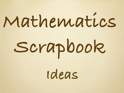 Mathematics Scrapbook l ScrapBook Ideas for Students