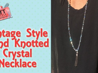 Vintage Style Hand Knotted Crystal Necklace