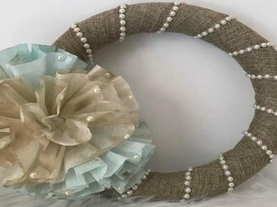 DIY Dollar Tree Burlap, Pearl and Coffee Filter Wreath Idea | Easy Burlap Wreath