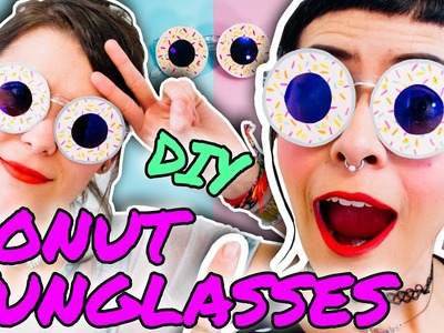 DIY DONUT SUNGLASSES TUTORIAL. Do It Your Damn Self | HISSYFIT