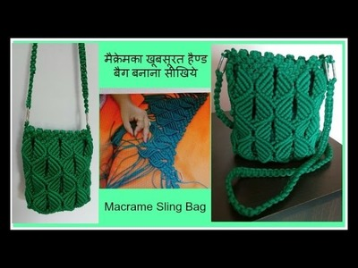 DIY How to make Macrame sling bag | Simple and Unique design | Bag making tutorial in Hindi - Part I