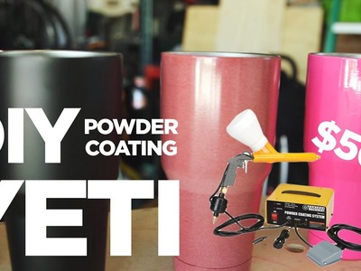 DIY Powder Coating is CHEAP, FUN, and EASY! (Yeti Cup with Harbor Freight System)