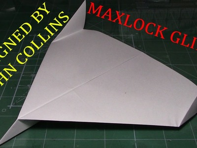 How to Make paper airplane: Maxlock Glider (John Collins)