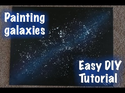 Painting Galaxies: Easy DIY, Step-by Step Tutorial