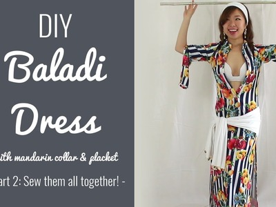DIY Baladi Dress with Mandarin Collar and Placket [part 2: Sew them all together!]