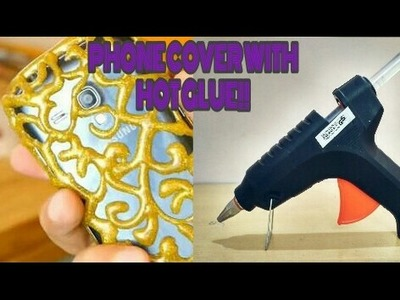 DIY PHONE CASE - Glue gun life hacks - glue gun crafts - hot glue gun phone case