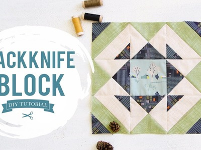 Easy Quilting Tutorial - How to make a Jackknife Quilt Block