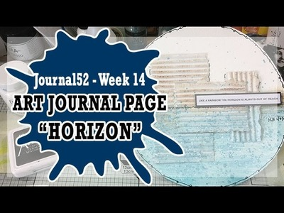 How to: Art Journal Page - Horizon - Journal52 WK14