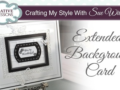How To Extend your Craft Dies | Crafting My Style with Sue Wilson