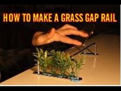 How To Make a Grass Gap Rail (EASY FINGERBOARD DIY)