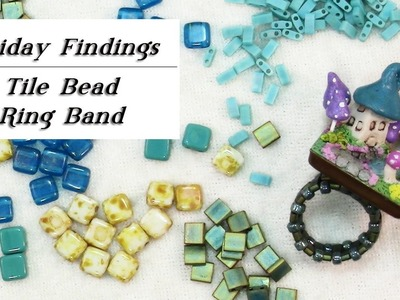 How To Make a Ring Band Using Tile.Tila Beads-Friday Findings Jewelry Tutorial